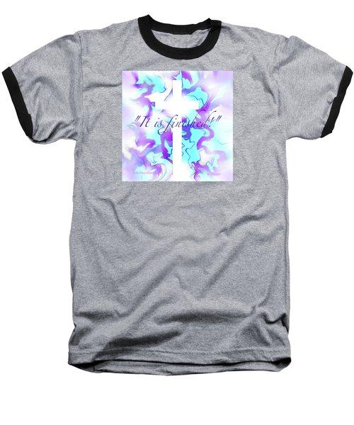 It Is Finished Baseball T-Shirt