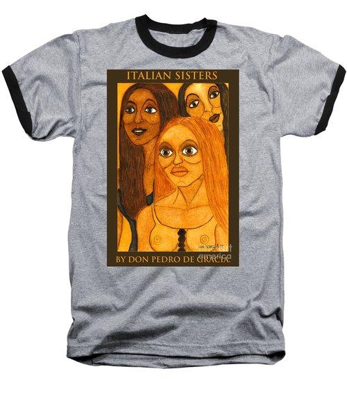 Italian Sisters Baseball T-Shirt