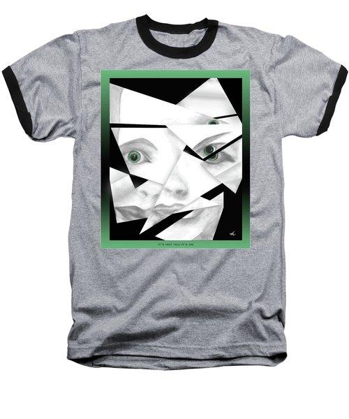 It's Not You It's Me Baseball T-Shirt