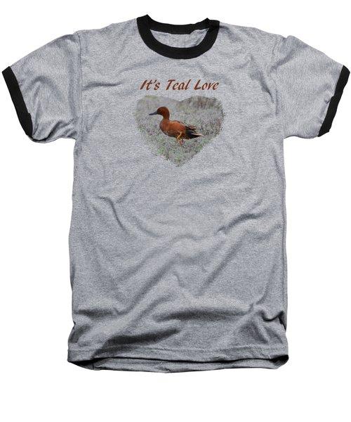 It's Teal Love Baseball T-Shirt