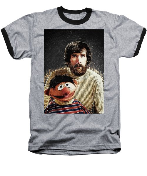 Jim Henson With Ernie Baseball T-Shirt by Taylan Apukovska