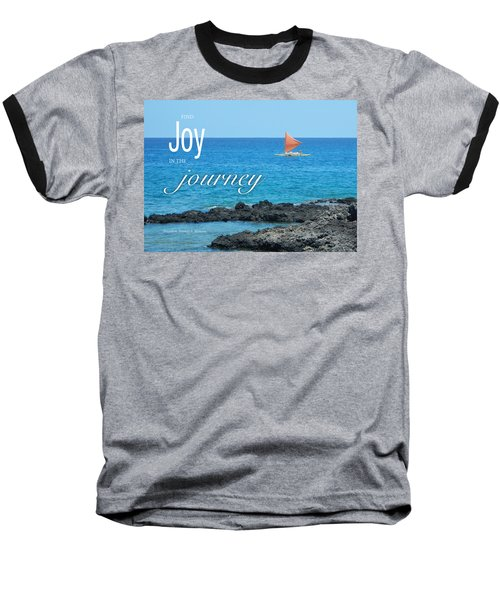 Joy In The Journey Baseball T-Shirt