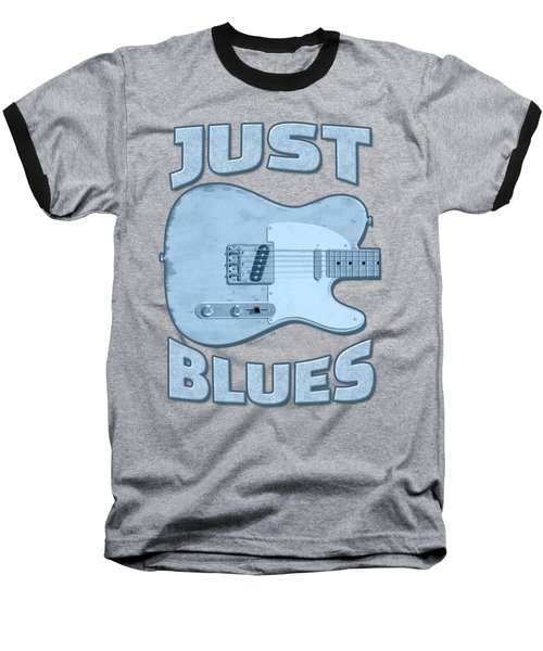 Just Blues Shirt Baseball T-Shirt by WB Johnston