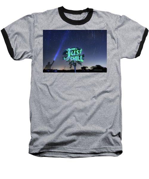 Just Chill Baseball T-Shirt