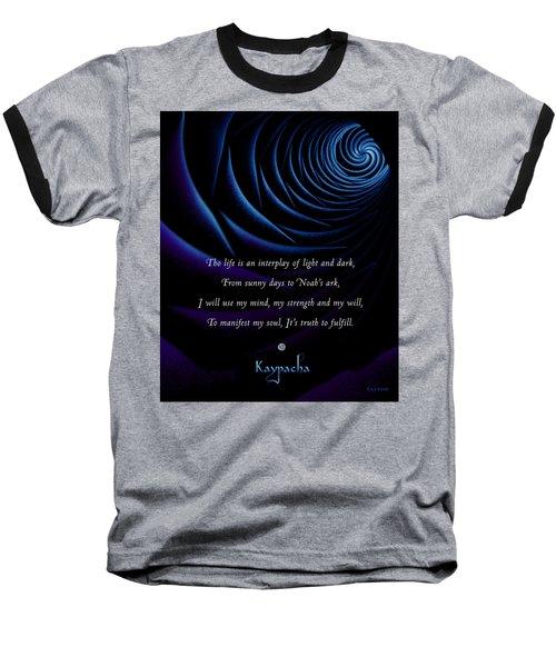 Kaypacha's Mantra 4.28.2015 Baseball T-Shirt