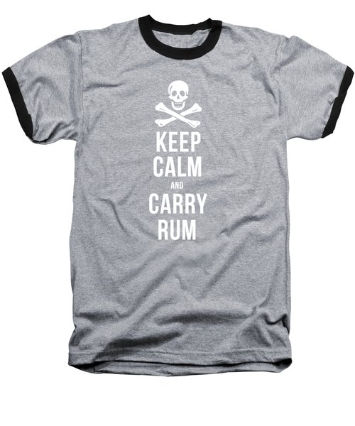 Keep Calm And Carry Rum Pirate Tee Baseball T-Shirt