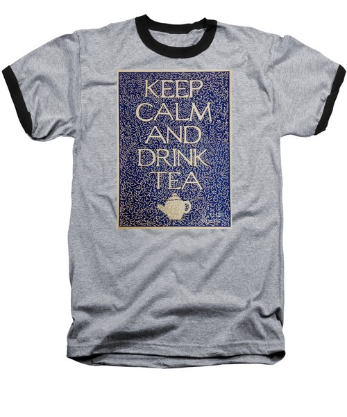 Keep Calm And Drink Tea Baseball T-Shirt