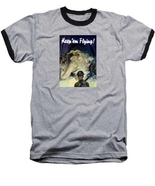 Keep 'em Flying - Uncle Sam  Baseball T-Shirt