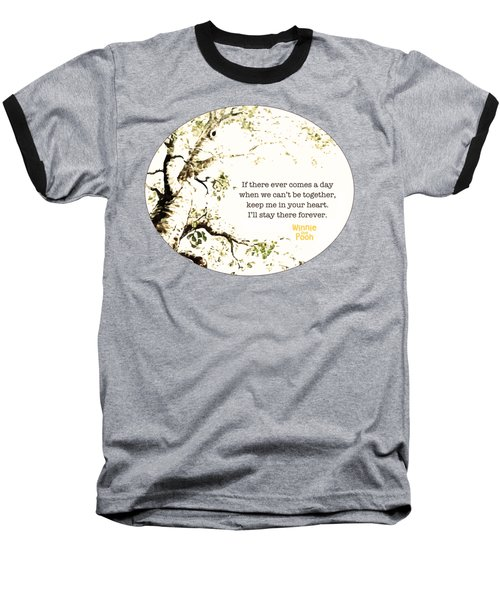 Keep Me In Your Heart Baseball T-Shirt by Nancy Ingersoll