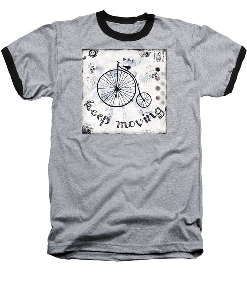 Baseball T-Shirt featuring the mixed media Keep Moving Forward by Stanka Vukelic