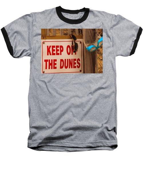 Keep Off The Dunes Baseball T-Shirt