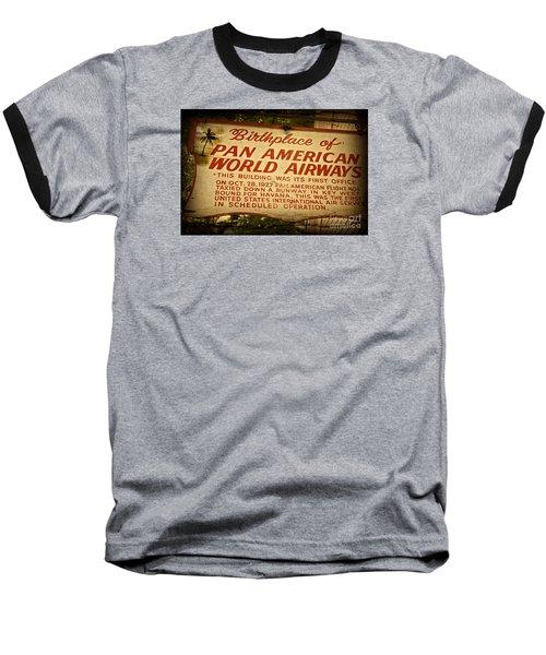 Key West Florida - Pan American Airways Birthplace Sign Baseball T-Shirt by John Stephens