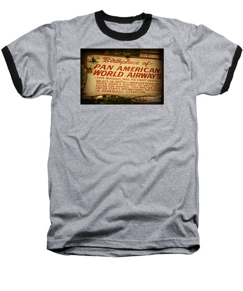 Key West Florida - Pan American Airways Birthplace Sign Baseball T-Shirt