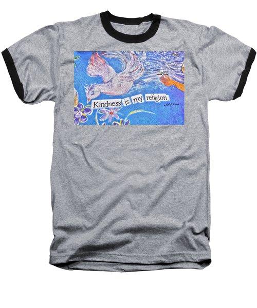 Kindness Is My Religion Baseball T-Shirt