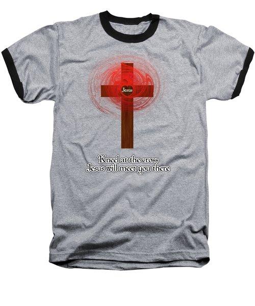 Kneel At The Cross Baseball T-Shirt