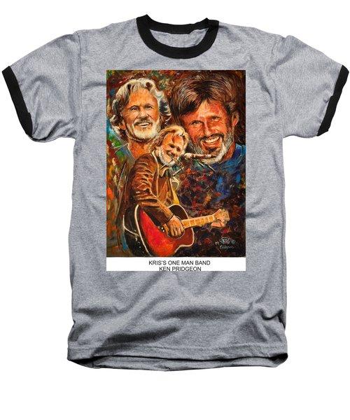 Kris's One Man Band Baseball T-Shirt by Ken Pridgeon