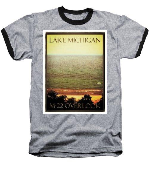 Lake Michigan M-22 Overlook Baseball T-Shirt