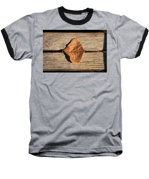 Leaf On Wooden Plank Baseball T-Shirt