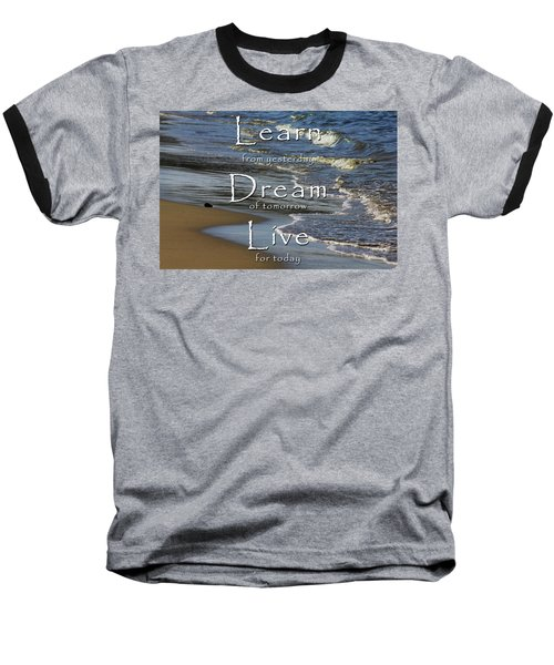 Learn, Dream, Live Baseball T-Shirt