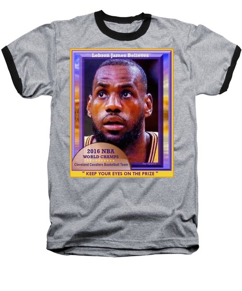 Baseball T-Shirt featuring the drawing Lebron James Believes by Ray Tapajna