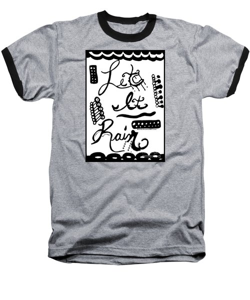 Let It Rain Baseball T-Shirt