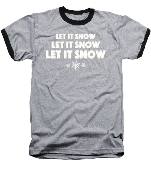 Baseball T-Shirt featuring the digital art Let It Snow With Snowflakes by Heidi Hermes