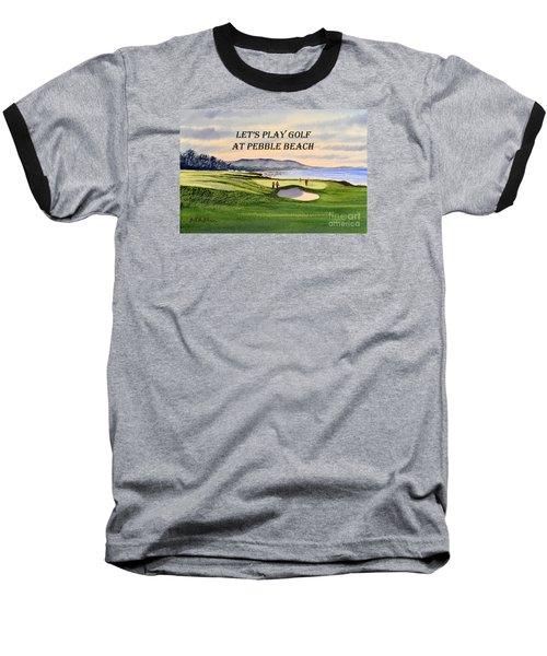 Baseball T-Shirt featuring the painting Let-s Play Golf At Pebble Beach by Bill Holkham