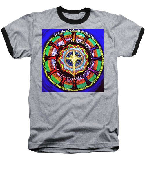 Let The Circle Be Unbroken Baseball T-Shirt