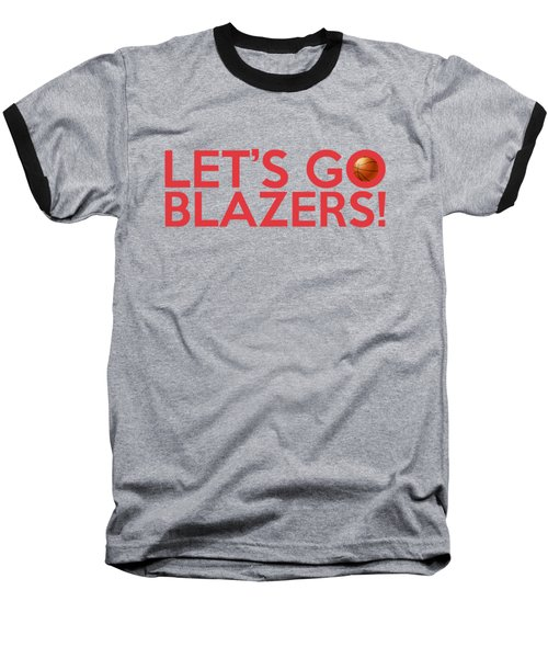 Let's Go Blazers Baseball T-Shirt