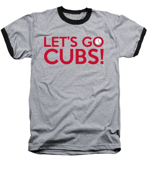 Let's Go Cubs Baseball T-Shirt