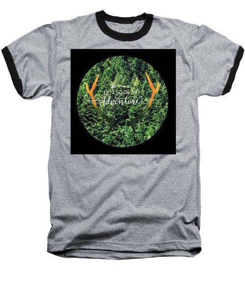 Let's Go On An Adventure Baseball T-Shirt