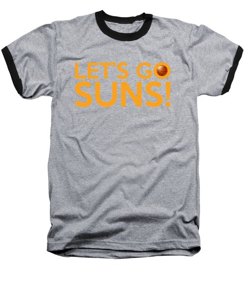 Let's Go Suns Baseball T-Shirt