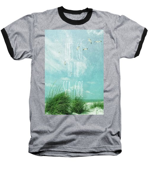 Let's Go To The Sea-side Baseball T-Shirt by Jan Amiss Photography