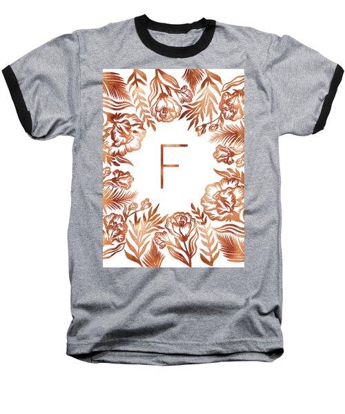 Letter F - Rose Gold Glitter Flowers Baseball T-Shirt