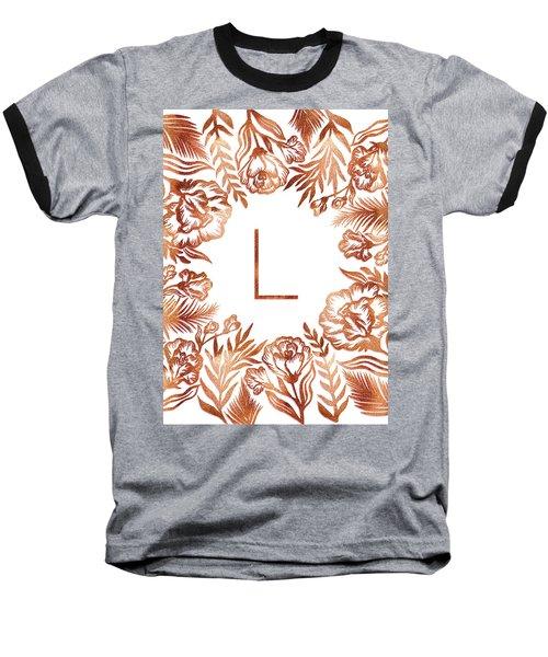Letter L - Rose Gold Glitter Flowers Baseball T-Shirt