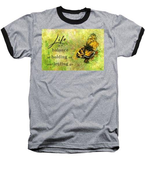 Life Is A Balance Baseball T-Shirt