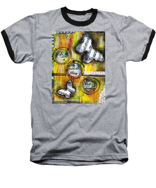 Baseball T-Shirt featuring the mixed media Life Is A Musical Thing by Stanka Vukelic
