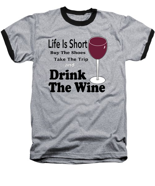 Life Is Short Baseball T-Shirt