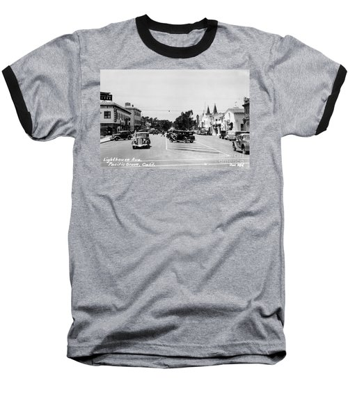 Lighthouse Avenue Downtown Pacific Grove, Calif. 1935  Baseball T-Shirt