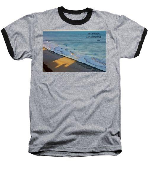 Like A Shadow Baseball T-Shirt