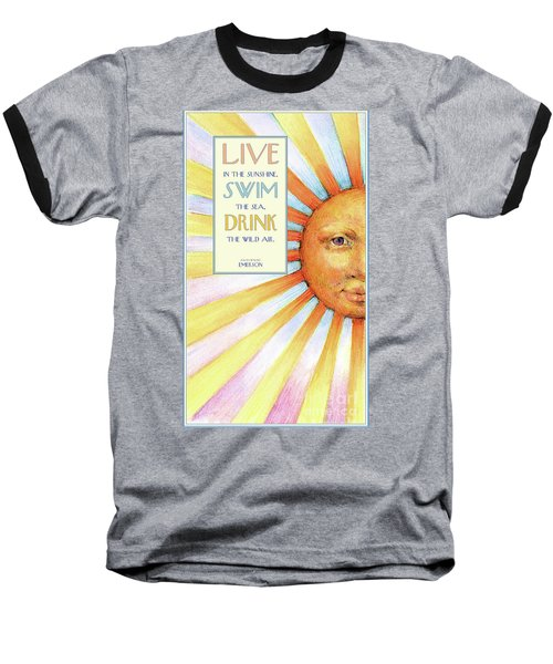 Baseball T-Shirt featuring the painting Live In The Sunshine by Lora Serra
