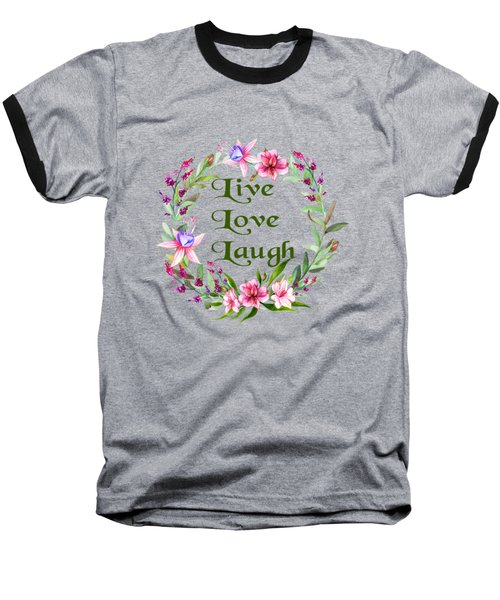 Baseball T-Shirt featuring the digital art Live Love Laugh Wreath by Ericamaxine Price