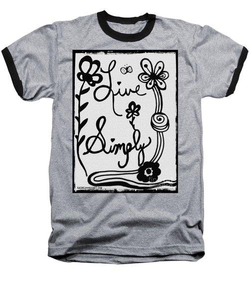 Live Simply Baseball T-Shirt