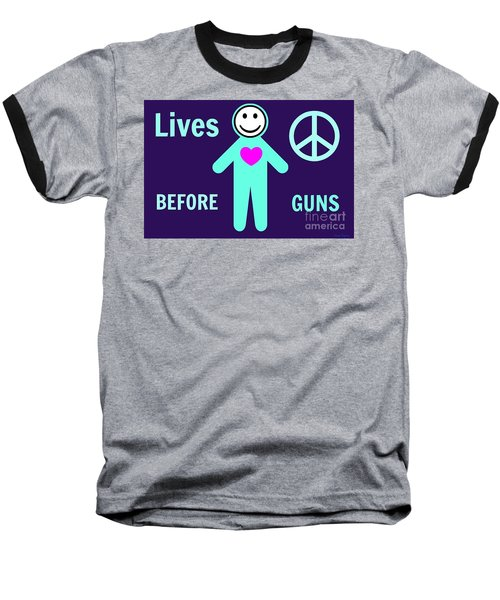 Lives Before Guns Baseball T-Shirt