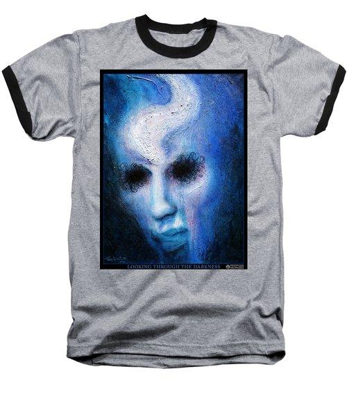 Looking Through The Darkness Baseball T-Shirt
