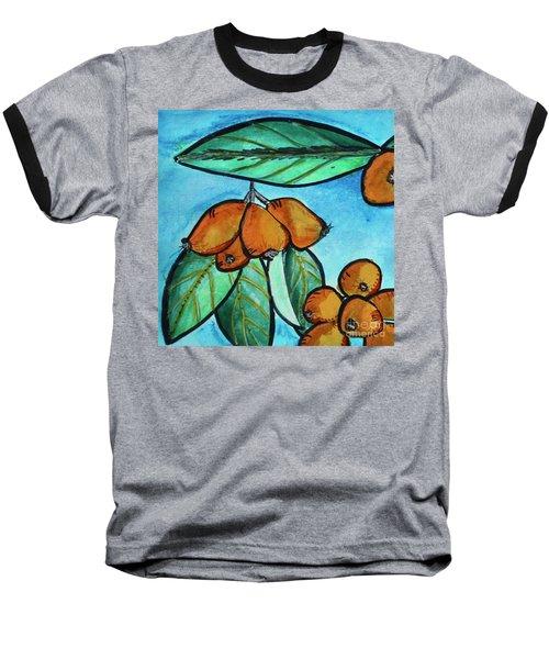 Loquats I Baseball T-Shirt