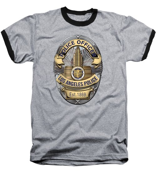 Los Angeles Police Department  -  L A P D  Police Officer Badge Over Blue Velvet Baseball T-Shirt by Serge Averbukh