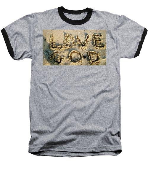 Love God Baseball T-Shirt