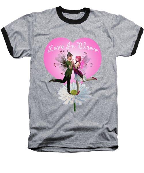 Love In Bloom Baseball T-Shirt