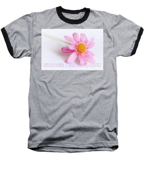 Love Is A Flower Baseball T-Shirt
